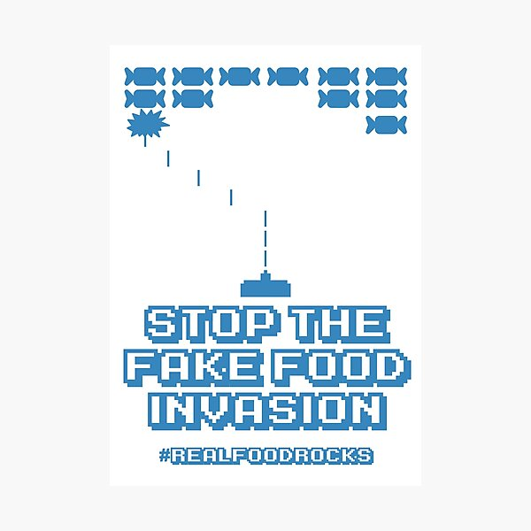 Stop The Fake Food Invasion Photographic Print