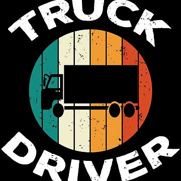 Retro Vintage Truck Driver Cool Trucker T-shirt by zcecmza