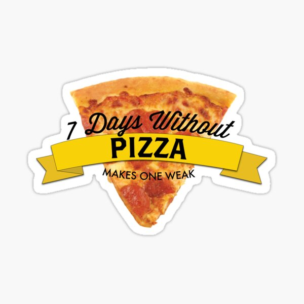 7 Days Without Pizza Sticker