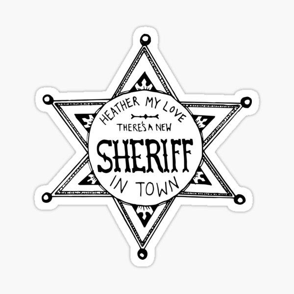 Heathers Sheriff Badge Sticker