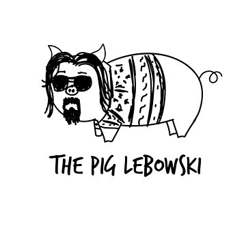The Pig Lebowski by Burgernator