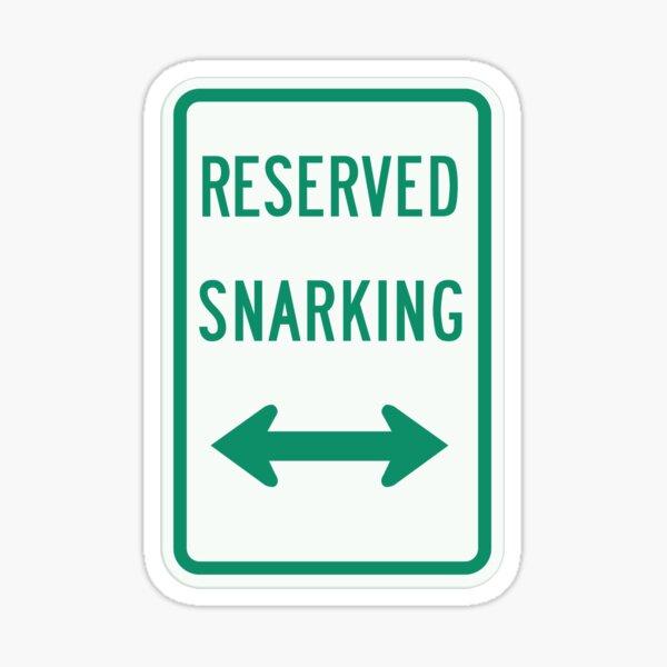 Reserved Snarking Sticker