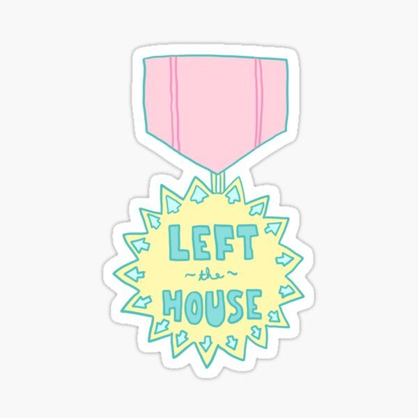 Spoonie Achievement:  Left the House Sticker