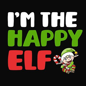 I'm The Happy Elf by 64thMixUp