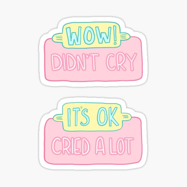 Spoonie Achievement:  Cried/Didn't Cry Sticker