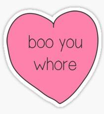 Boo You Whore Heart Sticker