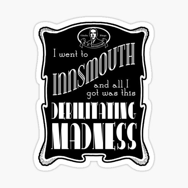 I Went To Innsmouth (For Light Colors) Sticker