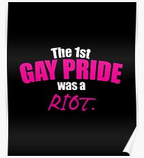 The First Gay Pride Was A Riot LGBT Lesbian Gay Bisexual Transgender Gender Equality Gift Poster