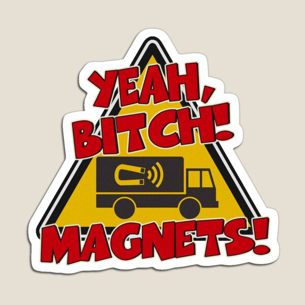 Breaking Bad Inspired - Yeah, Bitch! Magnets! - Jesse Pinkman Magnets - Magnet Truck - Walter White - Heisenberg Magnet