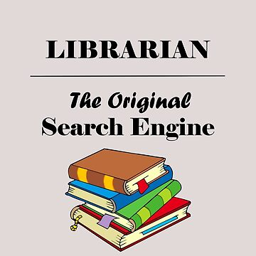 Librarian - The original search engine - Library worker  by JuditR