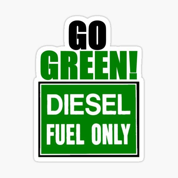 go green! diesel fuel only Sticker