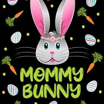 Mommy Bunny Easter Rabbit Carrot Egg Hunt Women Adult Gift by ZNOVANNA