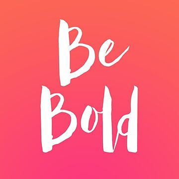 Pink Be Bold Motivational Quote de blueskywhimsy