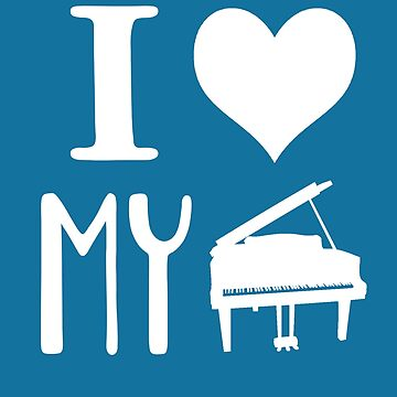 I Love My Piano- Marching Band T Shirt by greatshirts