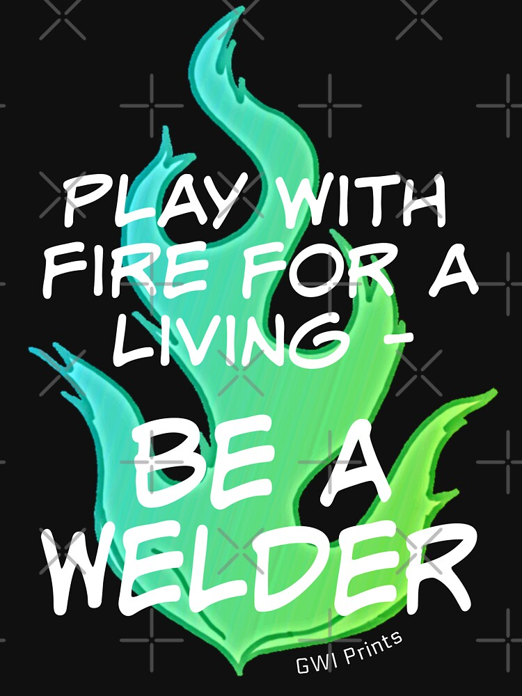 Play with Fire for a Living - Welder 2 by GWeld