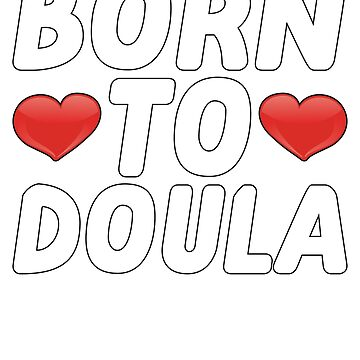 Born To Doula by BiagioDeFranco