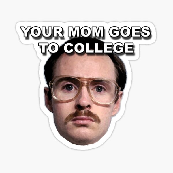 Your mom goes to college  Sticker