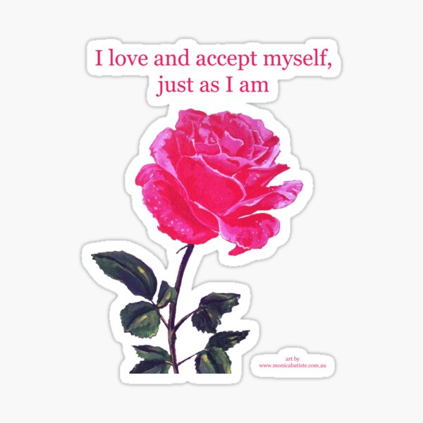 Pink rose with text 'I love and accept myself, just as I am' Sticker
