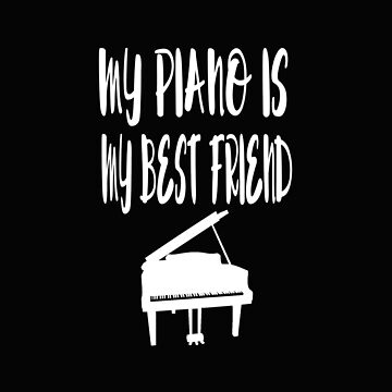 My Piano is my Best Friend - Marching Band T Shirt by greatshirts