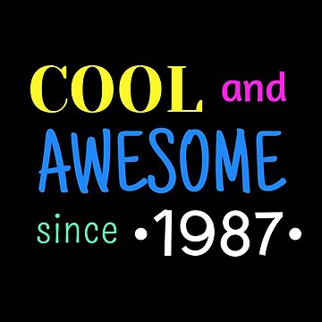 Cool And Awesome Since 1987 by DogBoo