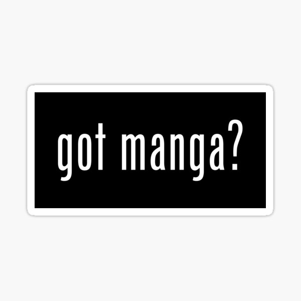 got manga? sticker Sticker