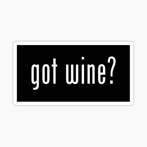 Wein bekommen? Aufkleber Sticker