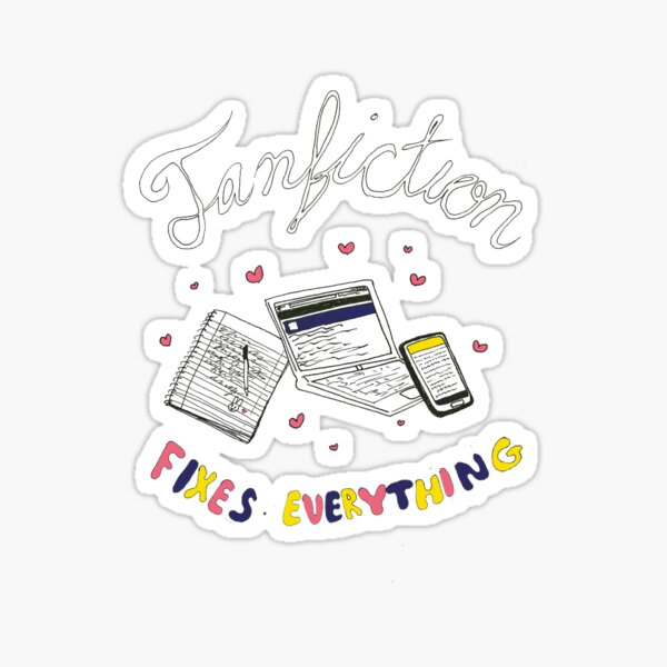 Fanfiction Fixes Everything Sticker