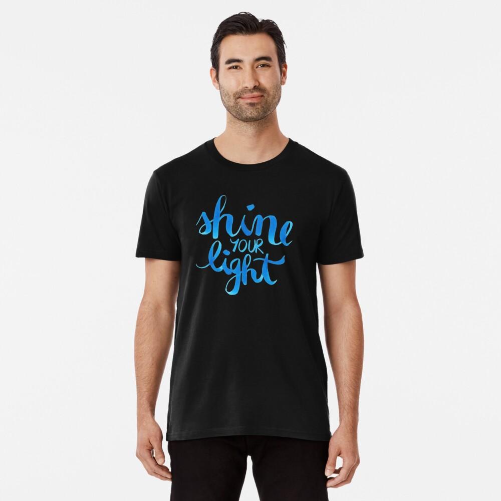 Shine your light watercolor affirmation typographic Premium T-Shirt