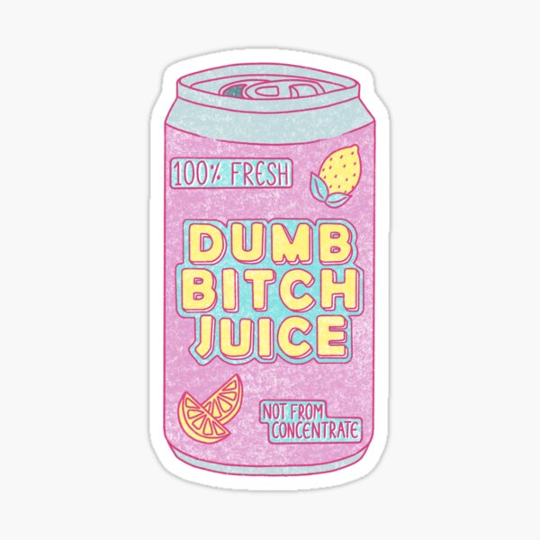 Dumb Bitch Juice Can Sticker