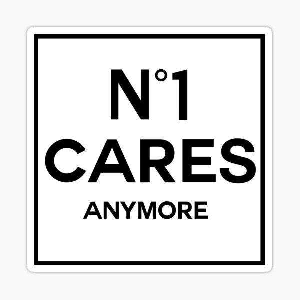 No 1 Cares Anymore Sticker