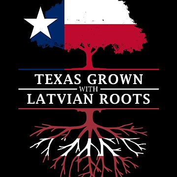 Texan Grown with Latvian Roots by ockshirts