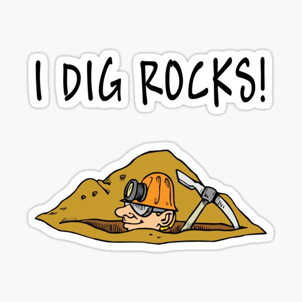 Rockhound I Dig Rocks Sticker