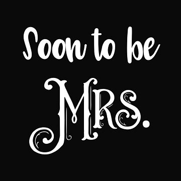 Soon To Be Mrs by 64thMixUp