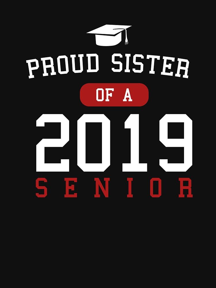 Proud Sister Of 2019 Graduate by TrendJunky