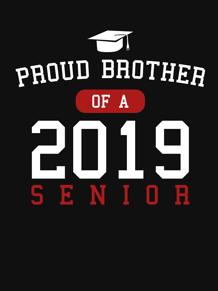 Proud Brother Of A 2019 Senior by TrendJunky