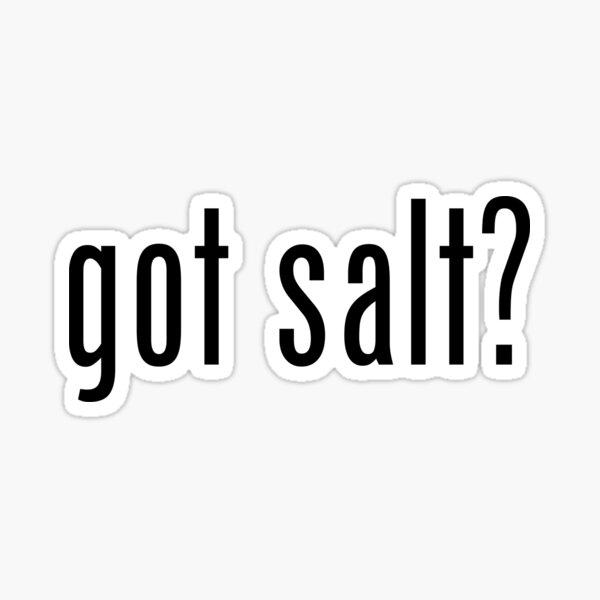 Got Salt? Sticker