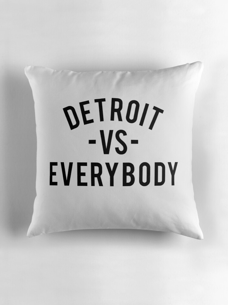 Quot Detroit Vs Everybody Black Quot Throw Pillows By Ogedits