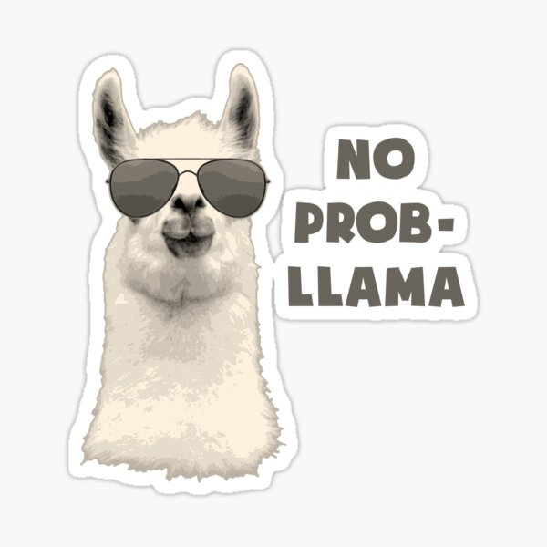 No Prob Llama Car Sticker Decal Funny Cute Pun Animal Witty No Worries