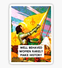 Well Behaved Women Sticker