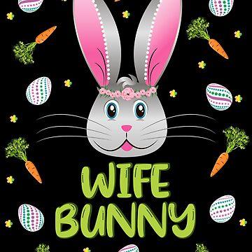 Wife Bunny Easter Rabbit Carrot Egg Hunt Women Adult Gift by ZNOVANNA