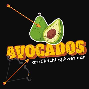 Funny Archery Avocado are Fletching Awesome Bow Hunting by normaltshirts