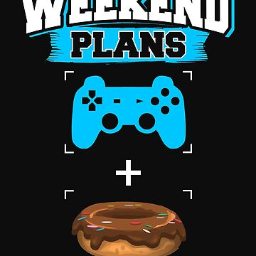 Funny Gaming Donuts Weekend Plans Gamer Doughnuts Blue by normaltshirts