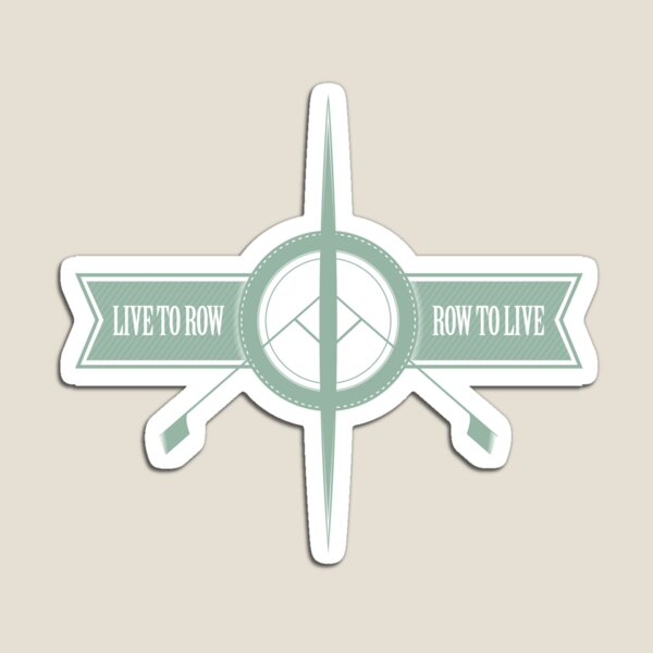 Live to Row - Row to Live Magnet