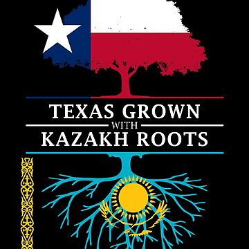 Texan Grown with Kazakh Roots by ockshirts