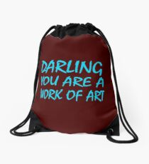 Darling you are a work of art Drawstring Bag