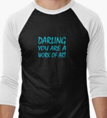 Darling you are a work of art Men's Baseball ¾ T-Shirt