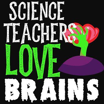 Science Teachers Love Brains Funny Halloween Teacher Tshirt Funny Holiday Scary Teacher Tee School H by normaltshirts