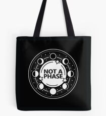 Not A Phase Tote Bag