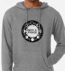 Not A Phase Lightweight Hoodie