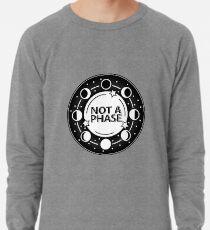 Not A Phase Lightweight Sweatshirt